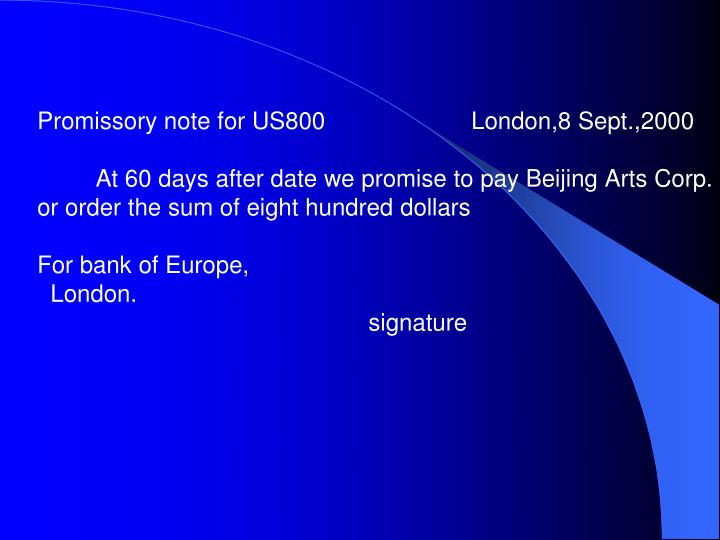 Promissory note for US800                      London,8 Sept.,2000