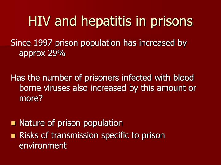 HIV and hepatitis in prisons