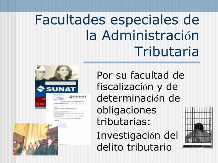 Facultades especiales de la Administraci