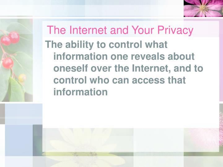 The Internet and Your Privacy