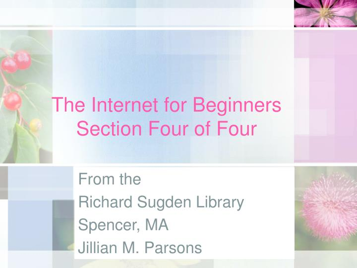 The internet for beginners section four of four