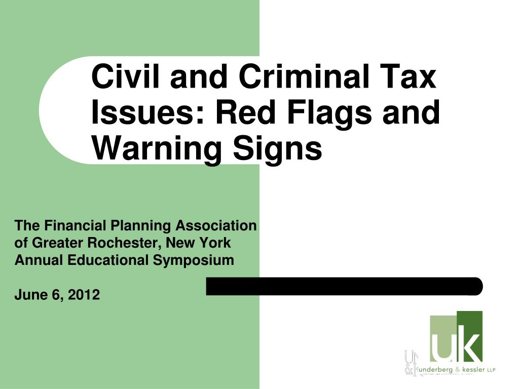 Ppt Civil And Criminal Tax Issues Red Flags And Warning Signs