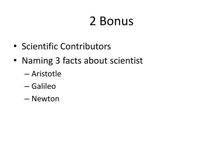 2 Bonus
