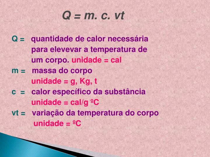 Q = m. c. vt