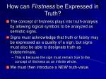 how can firstness be expressed in truth
