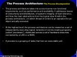 the process architecture the process decomposition
