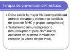 terapia de prevenci n del rechazo