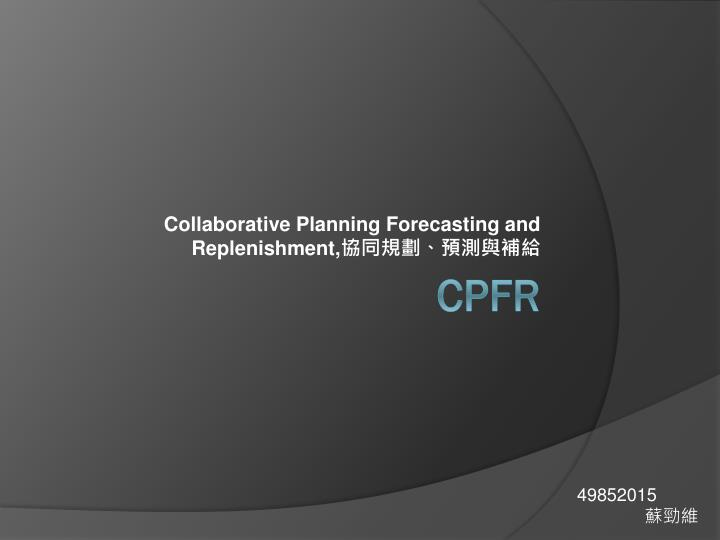 collaborative planning forecasting and replenishment n.