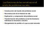 las funciones de las narrativas en el relato de problemas sociales