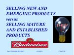 selling new and emerging products versus selling mature and established products