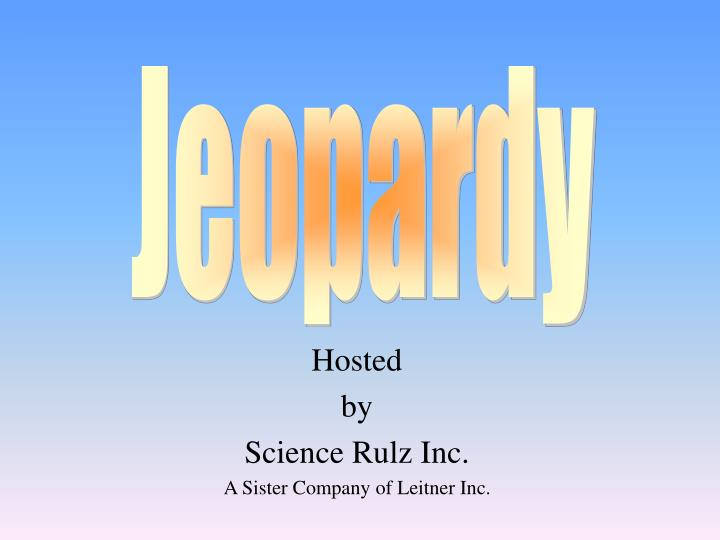 hosted by science rulz inc a sister company of leitner inc n.