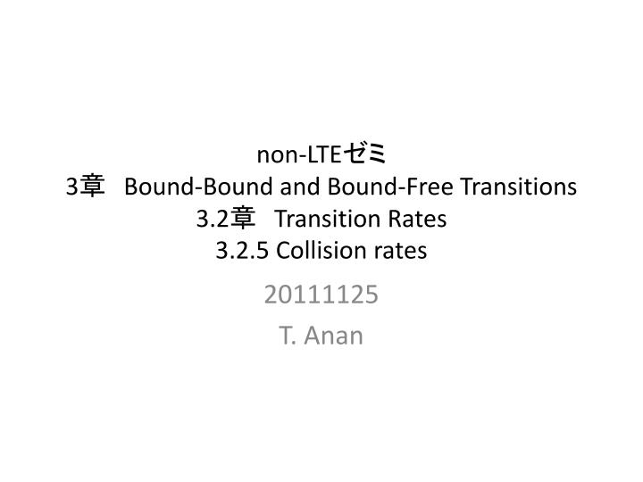 non lte 3 bound bound and bound free transitions 3 2 transition rates 3 2 5 collision rates n.