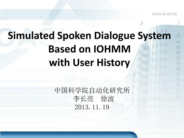 simulated spoken dialogue system based on iohmm with user history n.