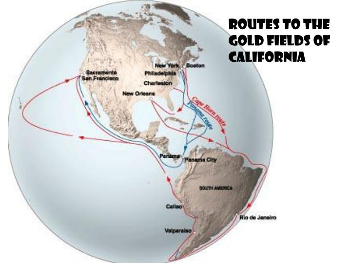 ROUTES TO THE GOLD FIELDS OF CALIFORNIA
