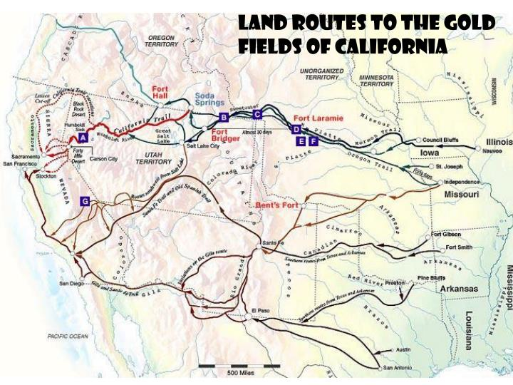 LAND ROUTES TO THE GOLD FIELDS OF CALIFORNIA