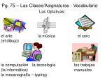 pg 75 las clases asignaturas vocabulario