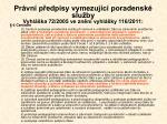 pr vn p edpisy vymezuj c poradensk slu by vyhl ka 72 2005 ve zn n vyhl ky 116 2011