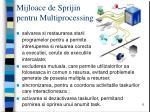 mijloace de sprijin pentru multiprocessing