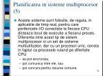 planificarea in sisteme multiprocesor 5
