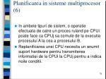 planificarea in sisteme multiprocesor 6