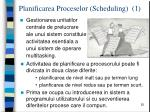 planificarea proceselor scheduling 1