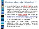 planificarea proceselor scheduling 2