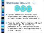 sincronizarea proceselor 3