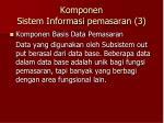 komponen sistem informasi pemasaran 3