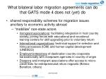 what bilateral labor migration agreements can do that gats mode 4 does not yet do