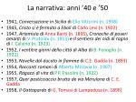 la narrativa anni 40 e 501