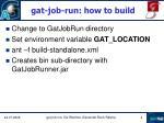 gat job run how to build