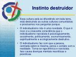 instinto destruidor