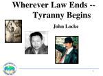 wherever law ends tyranny begins john locke