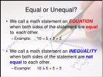 equal or unequal