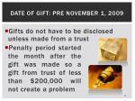 date of gift pre november 1 2009