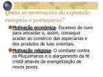 quais as motiva es da expans o europeia e portuguesa