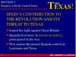 spain s contribution to the revolution and its threat to texas