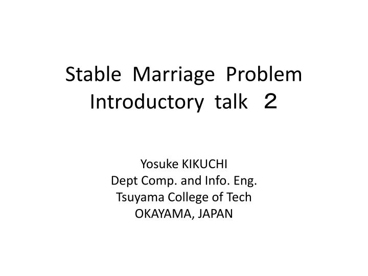 stable marriage problem introductory talk n.