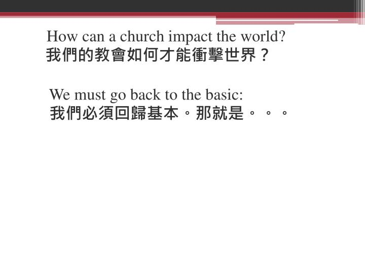 How can a church impact the world?