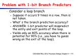 problem with 1 bit branch predictors