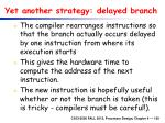 yet another strategy delayed branch