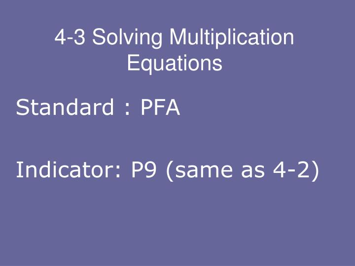 4 3 solving multiplication equations n.
