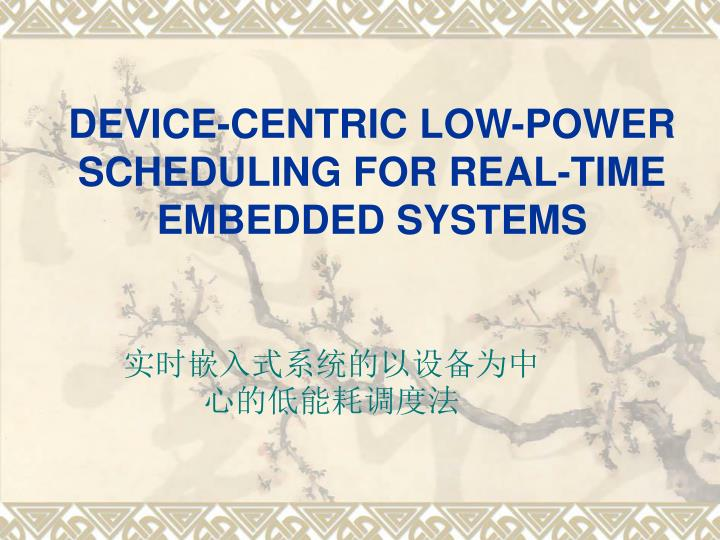 device centric low power scheduling for real time embedded systems n.