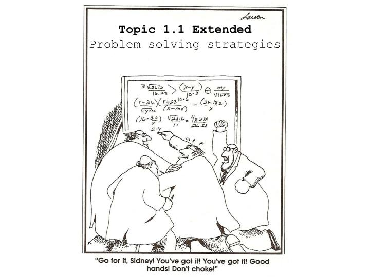 topic 1 1 extended problem solving strategies n.