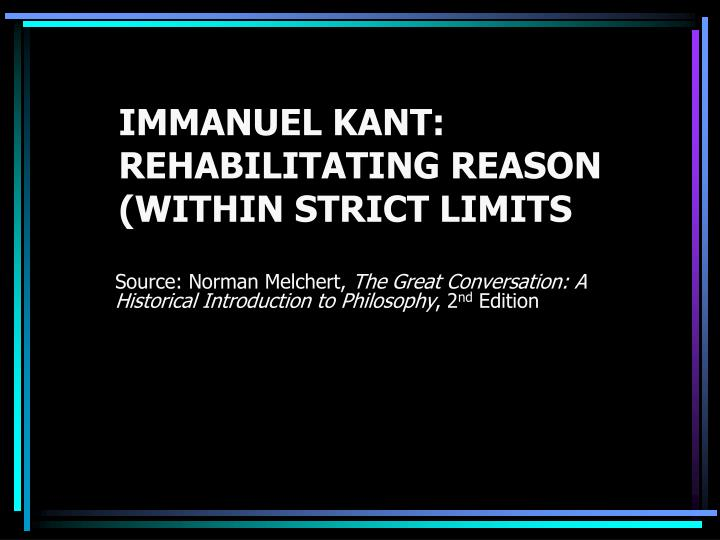 immanuel kant rehabilitating reason within strict limits n.
