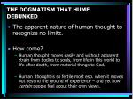 the dogmatism that hume debunked