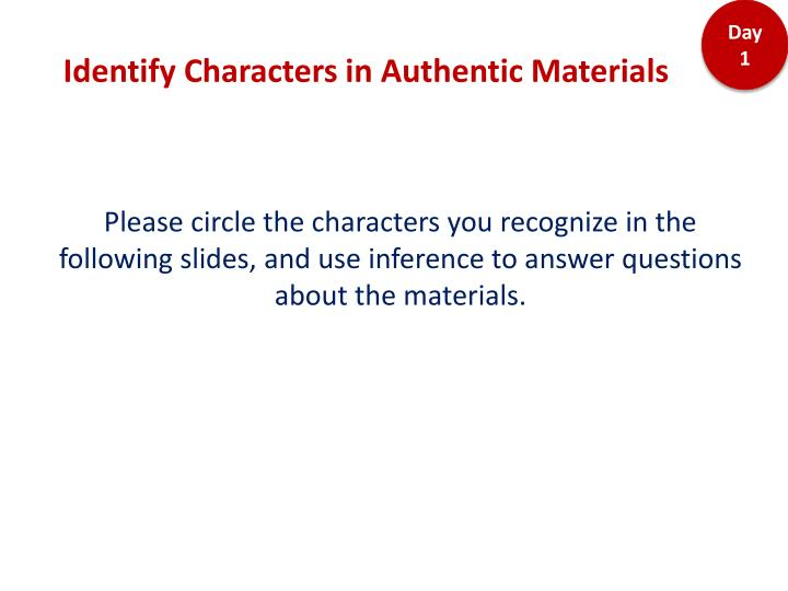 identify characters in authentic materials n.