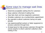 some ways to manage wait lines