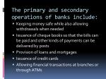 the primary and secondary operations of banks include