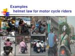 examples helmet law for motor cycle riders